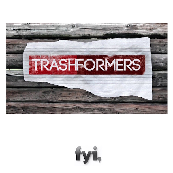 Trashformers fyi network brooks atwood tv host reality tv show logos
