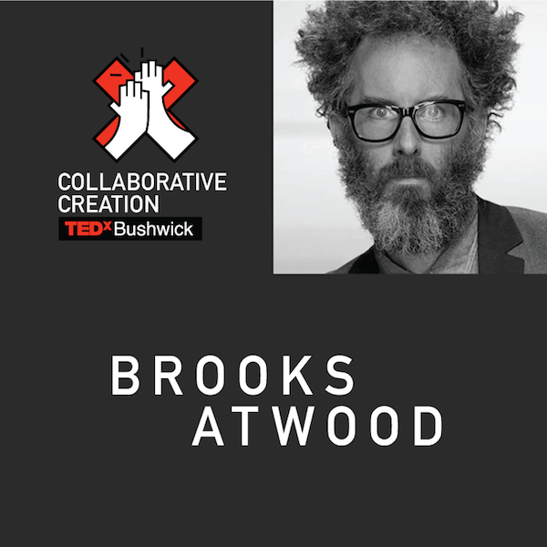 Brooks Atwood TED TEDx Buskwick Collaboration Creation 2016 House of Yes hgtv design star fyi trashformers tv host